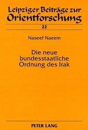 Cover Naeem, Naseef: Die neue bundesstaatliche Ordnung des Irak. Eine rechtsvergleichende Untersuchung (The new federal structure of Iraq. A comparative legal analysis), Peter Lang, Frankfurt a.M. 2008