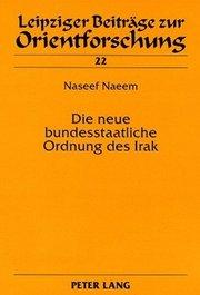 Cover Naeem, Naseef: Die neue bundesstaatliche Ordnung des Irak. Eine rechtsvergleichende Untersuchung (The new federal structure of Iraq. A comparative legal analysis), Peter Lang, Frankfurt a.M. 2008