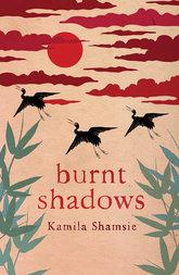 Cover Kamila Shamsie's <i>Burnt Shadows</i> (source: publisher)