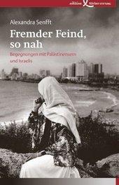 Begegnungen mit Palästinensern und Israelis, edition Körber-Stiftung, Hamburg 2009