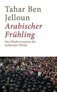 Cover of the German edition of Ben Jelloun's 'Arab Spring' (source: Berlin Verlag)
