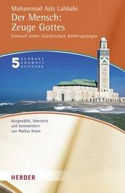 Cover of Mohamed Aziz Lahbabi's Der Mensch: Zeuge Gottes' ('Man: Witness of God')