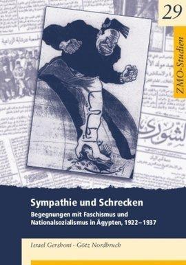 Cover of 'Sympathie und Schrecken - BGegegnungen mit Faschismus und Nationalsozialismus in Ägypten', 1922-1937