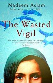 Cover of Nadeem Aslam's book 'The Wasted Vigil'