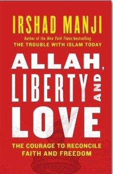 Cover the book 'Allah, Liberty and Love' by Irshad Manji
