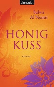 Buchcover Honigkuss von Salwa al-Neimi; Foto: Blanvalet Verlag