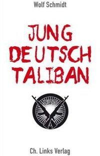 "Cover of ""Young, German, Taliban"" by Wolf Schmidt"
