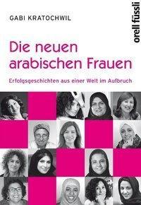 Cover of Die neuen arabischen Frauen (source: orell füssli Verlag)