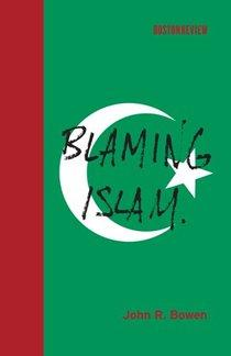 Cover of 'Blaming Islam' by John R. Bowden (photo: MIT Press)