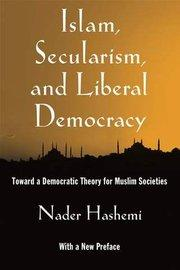 Cover of Nader Hashemi's 'Islam, Secularism and Liberal Democracy: Toward a Democratic Theory for Muslim Societies' (source: Oxford University Press)
