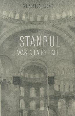 Cover of Mario Levi's book 'Istanbul was a Fairy Tale'