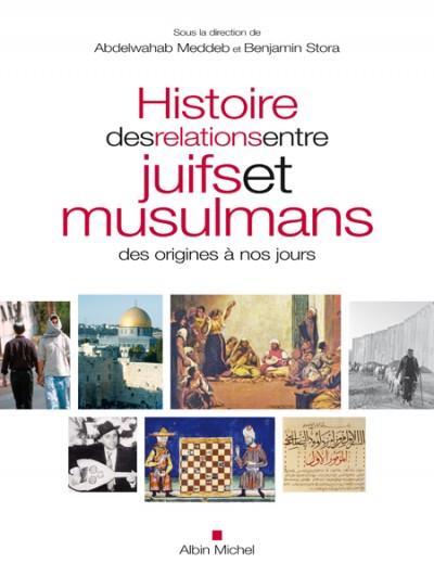 """Cover of the book """"Histoires des relations entre juifs et musulmans, des origines à nos jours"""""""