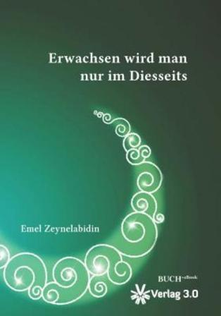 """Cover of the book """"Erwachsen wird man nur im Diesseits"""" (You grow up only in this life) (source: Verlag 3.0)"""