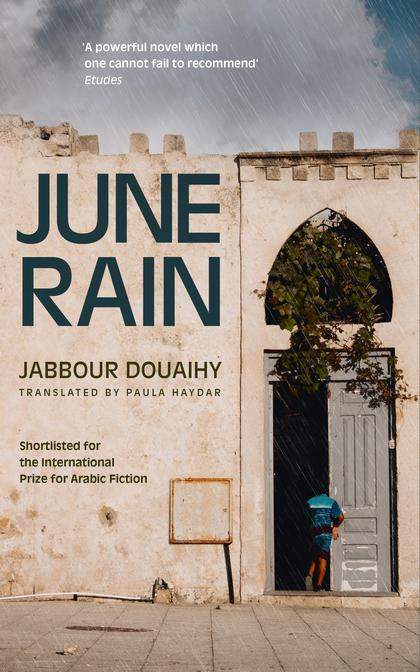 "Cover of the Jabbour Douaihy's novel ""June Rain"" (source: Bloomsbury Publishing)"