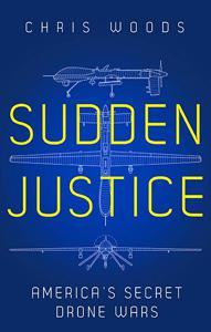 "Cover of Chris Woods' book ""Sudden Justice"" (source: C Hurst & Co Publishers Ltd)"
