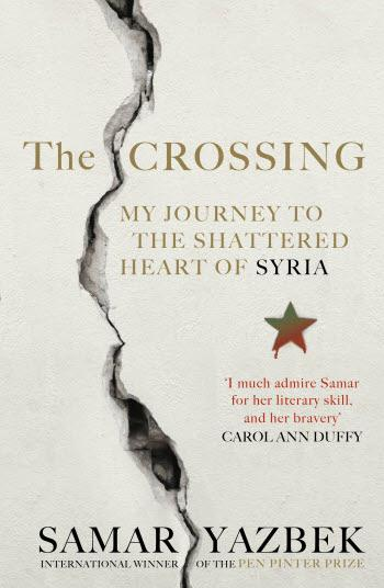 "″The Crossing: My Journey to the Shattered Heart of Syria"" by Samar Yazbek, tr. Nashwa Gowanlock and Ruth Ahmedzai Kemp (photo: Rider Books, 2015)"