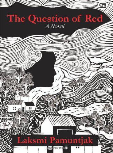 Laksmi Pamuntjak′s novel ″The Question of Red″, published by Gramedia International