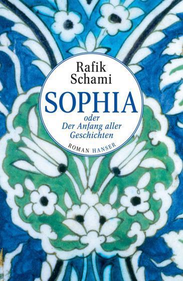 Rafik Schami's latest novel ″Sophia oder Der Anfang aller Geschichten″ (photo: Carl Hanser Verlag)