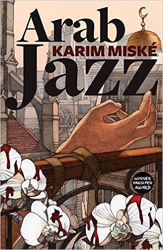 """Arab Jazz"" by Karim Miske (published by MacElhose Press)"