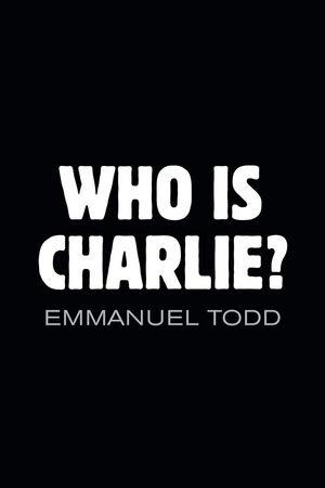 """""""Who is Charlie?"""" by Emmanuel Todd (published by Polity)"""