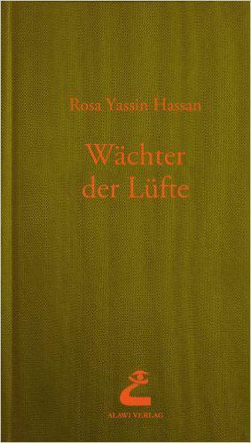 "Buchcover Rosa Yassin Hassan: ""Wächter der Lüfte"" im Alawi-Verlag"