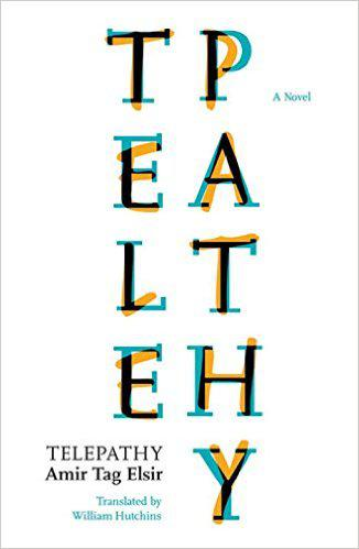 """Telepathy"" by Amir Tag Elsir, translated by William Hutchins (published by Bloomsbury Qatar Foundation Publishing)"
