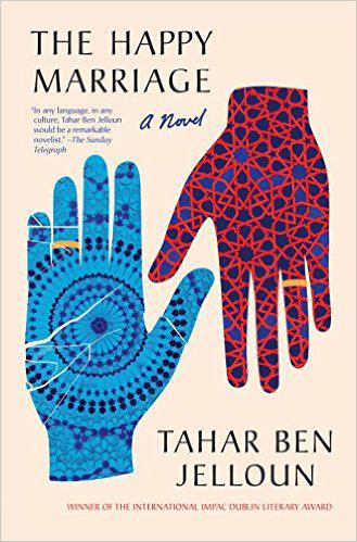 """The Happy Marriage"" by Tahar Ben Jelloun, translated from the French by Andre Naffis-Sahely (published by Melville House)"