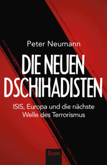 ″Die neue Dschihadisten. ISIS, Europa und die neue Welle des Terrorismus″ by Peter Neumann, published by Econ