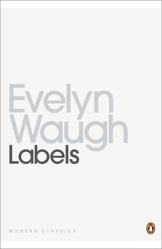 Cover Evelyn Waugh′s ″Labels: A Mediterranean Journal″ (published by Penguin Classics)