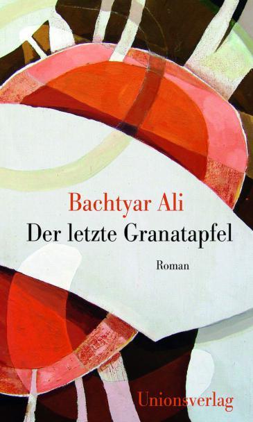 Cover of Bachtyar Ali′s ″Der letzte Granatapfel″ (photo: Unionsverlag)