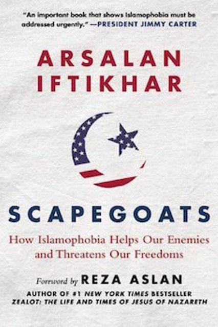 Cover of Arsalan Iftikhar's ″Scapegoats: How Islamophobia Helps Our Enemies & Threatens Our Freedoms″ (published by Sky Horse Publishing)