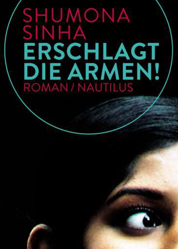 Cover of Shumona Sinha′s ″Erschlagt die Armen!″ (published by Nautilus)