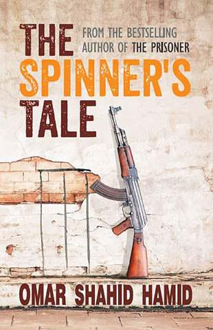 "Cover of Omar Shahid Hamid's ""The Spinner's Tale"" (published by Pan Macmillan India Local Publicati)"