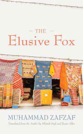 Cover of Muhammad Zafzaf′s ″Elusive Fox″, translated by Mbarek Sryfi and Roger Allen (published by Syracuse University Press)