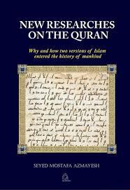 """Seyed Mostafa Azmayesh's """"New researches on the Quran: Why and how two versions of Islam entered the history of mankind"""" (published by Publishing House)"""