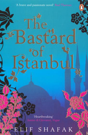 "Cover of Elif Shafak′s ""The Bastard of Istanbul"""