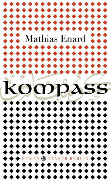 Cover of Enard′s ″Boussole″ in German translation (published by Hanser Berlin)