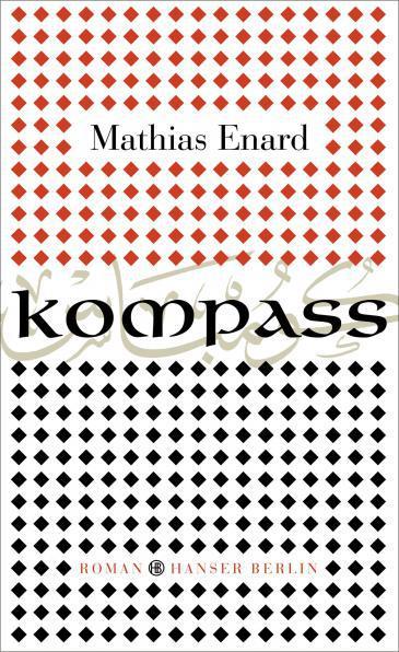 Cover of Enard′s ″Boussole″ in German translation (published by Hanser Berlin)
