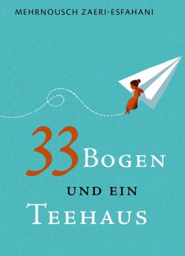 """Cover of the book  """"33 Bogen und ein Teehaus"""" (source: Peter Hammer Verlag)"""