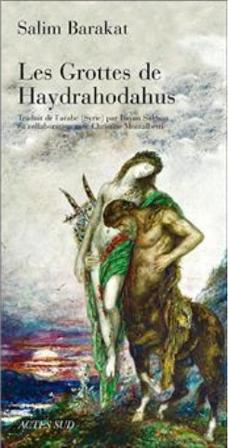 """Les Grottes de Haydrahodahus"" by Salim Barakat (published in French by Actes Sud)"