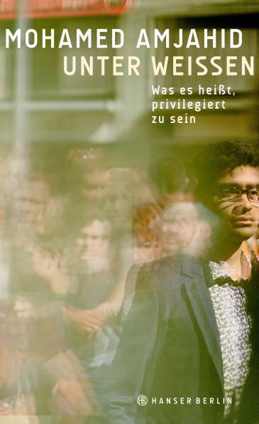 """Cover of Mohamed Amjahid′s """"Unter Weißen. Was es heißt privilegiert zu sein"""" (published by Hanser)"""