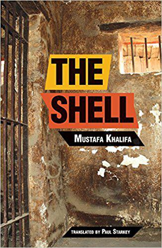 """Cover of Mustafa Khalifa's """"The Shell: Memoirs of a Hidden Observer"""" as translated by Paul Starkey (published by Interlink Pub Group)"""