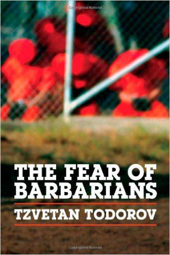 Cover of ″The fear of barbarians: Beyond the clash of civilizations″ by Tzvetan Todorov (published by University of Chicago Press)