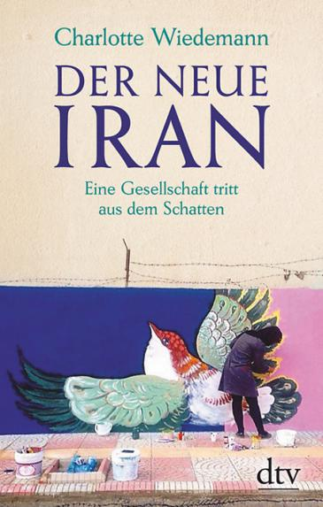 Cover of Charlotte Wiedemann′s ″Der Neue Iran″ (The New Iran; published by dtv)