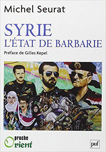 Cover of Michel Seurat′s ″Syria – The state of barbarism″