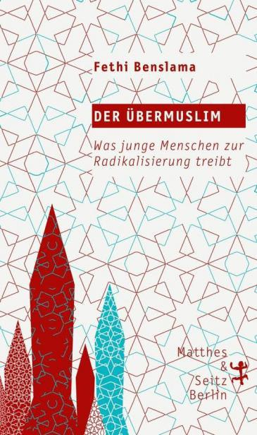 Cover of the German translation of Fethi Benslama's book on the radicalisation of young French Muslims (source: Matthes & Seitz-Verlag)