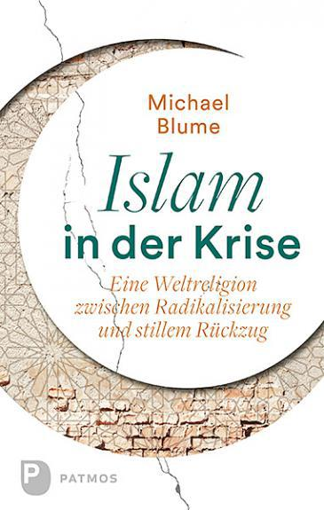Cover of Michael Blume′s ″Islam in der Krise″/Islam in Crisis (published by Patmos)