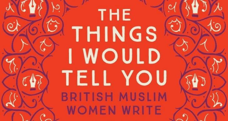 """Cover of Sabrina Mahfouz' """"The Things I would Tell You: British Muslim Women Write"""" (published by Saqi Books)"""