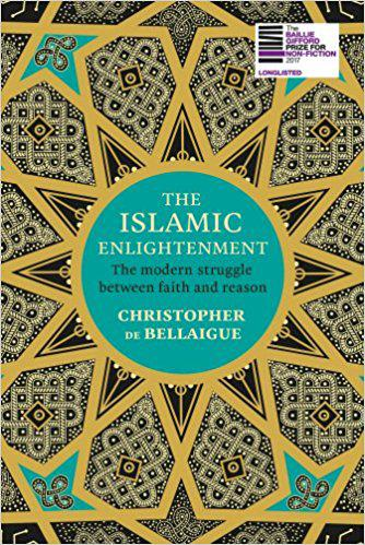 Cover of Christopher de Bellaigue′s ″The Islamic Enlightenment: The Modern Struggle between Faith and Reason″ (published by Bodley Head)