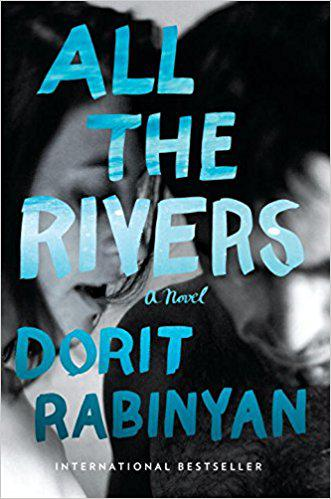 Cover of Dorit Rabinyan′s ″All the Rivers″, translated by Jessica Cohen (published by Random House)